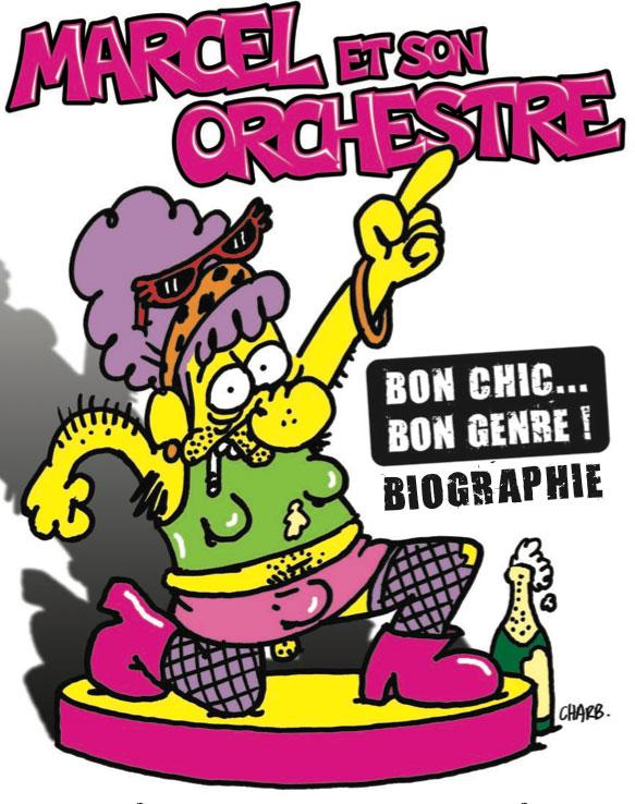 Marcel et son orchestre - Bio Bon Chic Bon Genre