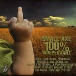 Small Axe 100% Indépendant